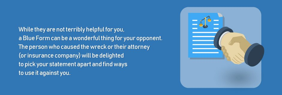 Blue Form Can Harm Your Case