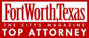 Fort Worth Texas Magazine Top Attorney