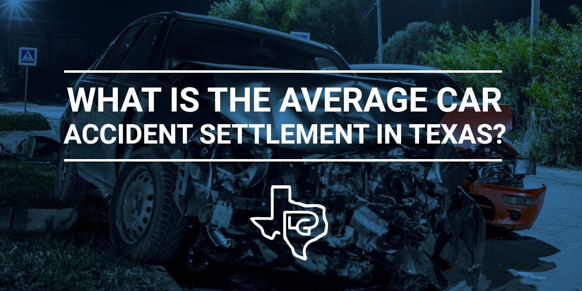 What Is The Average Car Accident Settlement In Texas? | Fort Worth