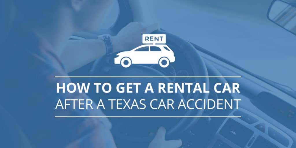 How to Get a Rental Car After a Texas Car Accident