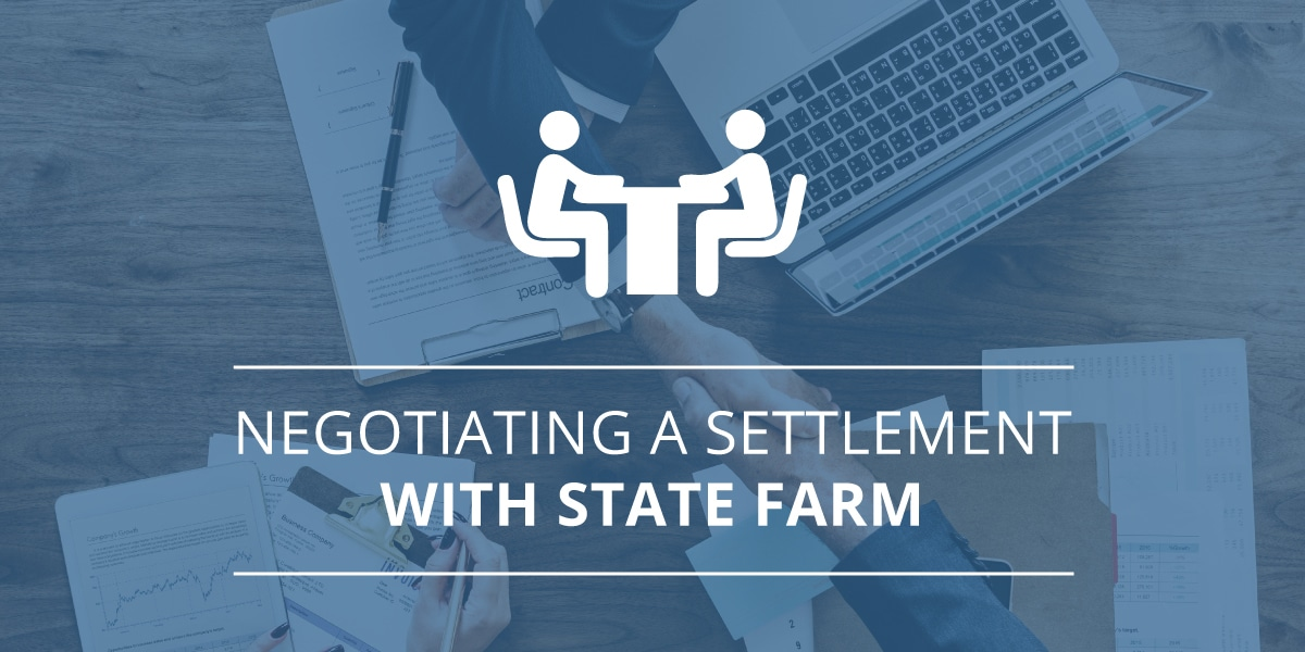 Negotiating a Settlement with State Farm