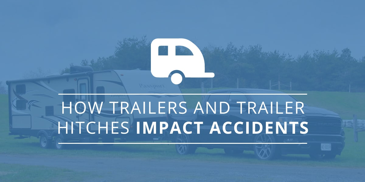 How Trailers and Trailer Hitches Impact Accidents