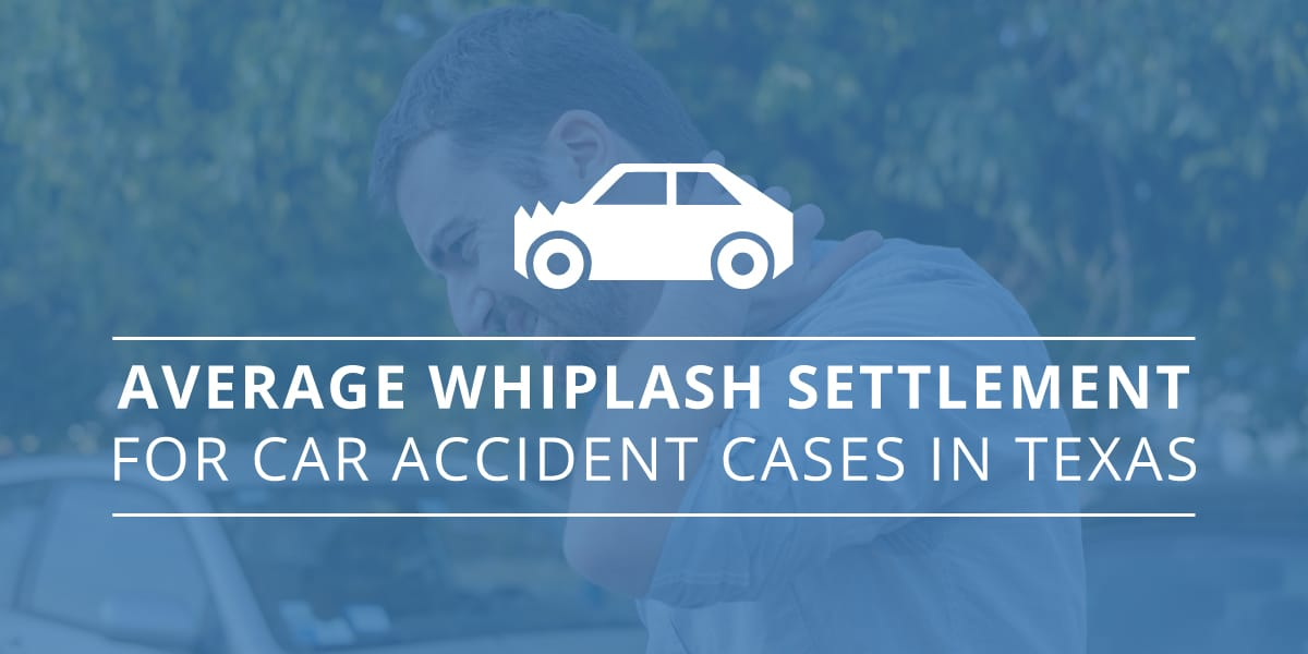 Average Whiplash Settlement for Car Accident Cases in Texas