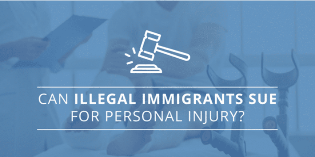 Illegal Immigrants Personal Injury