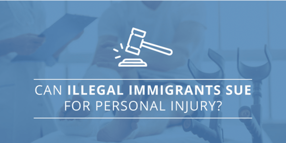 Can Illegal Immigrants Sue for Personal Injury?