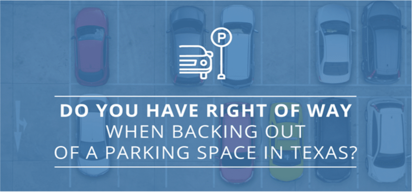 Do You Have the Right of Way When Backing Out of a Parking Space in Texas?