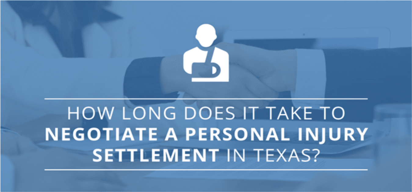 How Long Does It Take to Negotiate a Personal Injury Settlement in Texas
