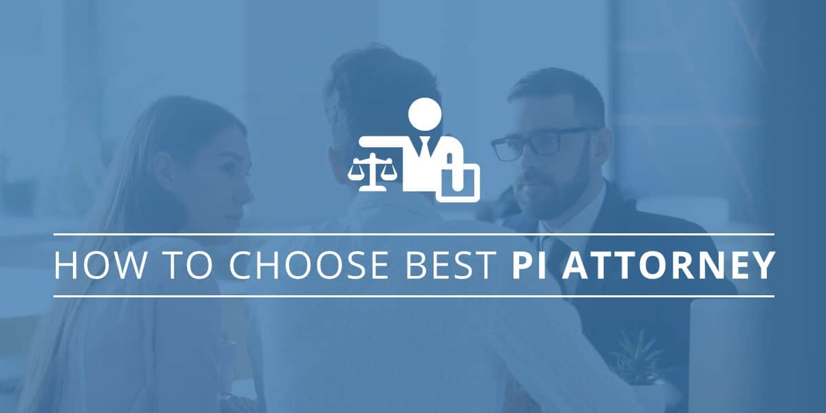 How To Choose Best PI Attorney