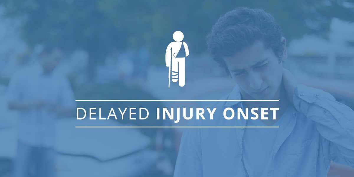 Delayed Onset Injuries