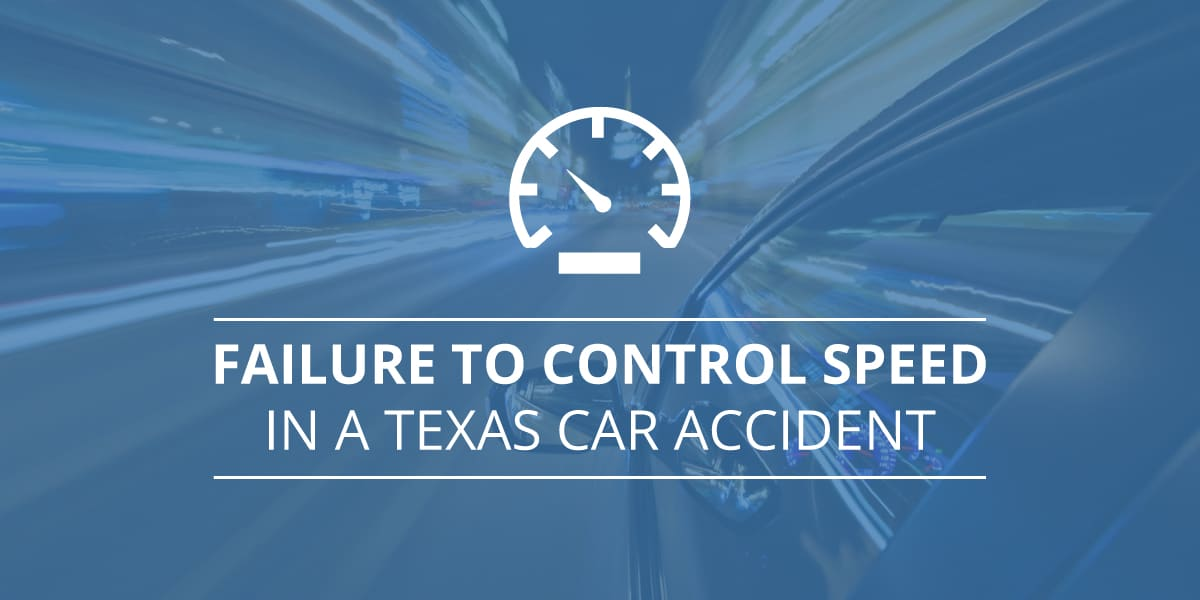 failure to control speed texas