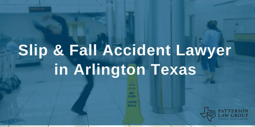 arlington texas slip fall accident attorneys