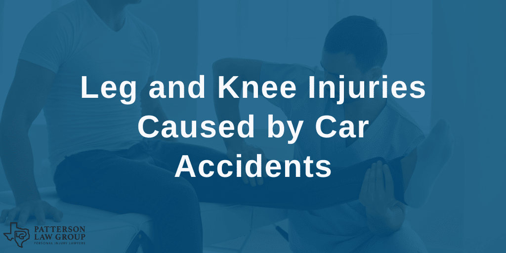 Knee and leg injuries caused by Texas car accident