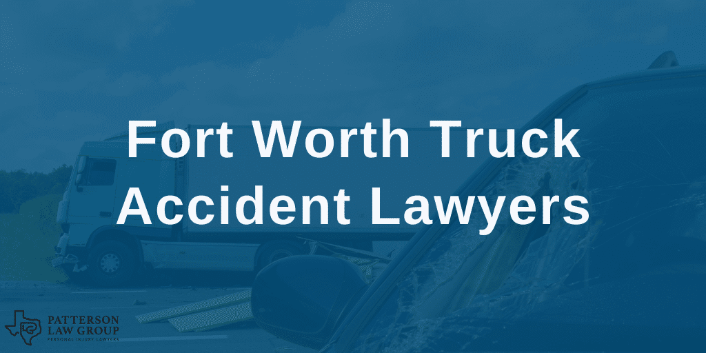 Fort Worth Truck Accident Lawyer