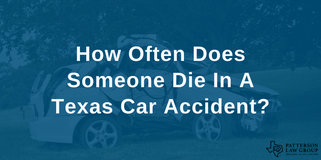 Fort Worth Texas car accident lawyers answer how often does someone die in a car accident