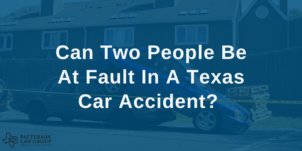 Can two people be at fault in a Texas car accident