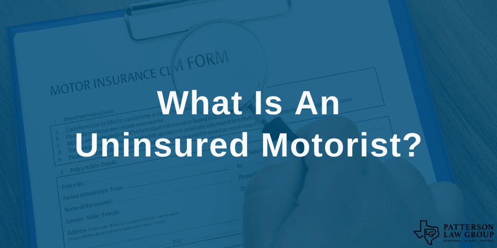 What is an uninsured motorist?