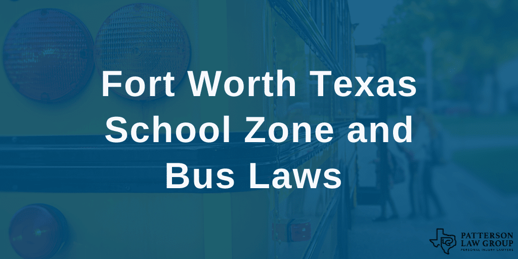 Fort Worth Texas school bus and school zone laws